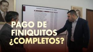 PAGO DE FINIQUITOS ¿COMPLETOS